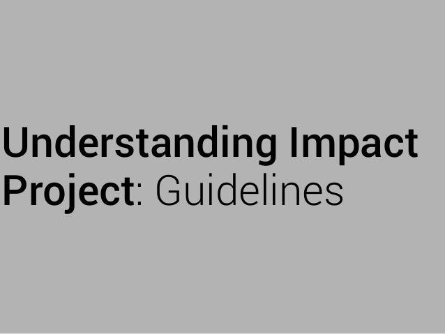 H+E, Understanding Impact Project Guidelines, 2013