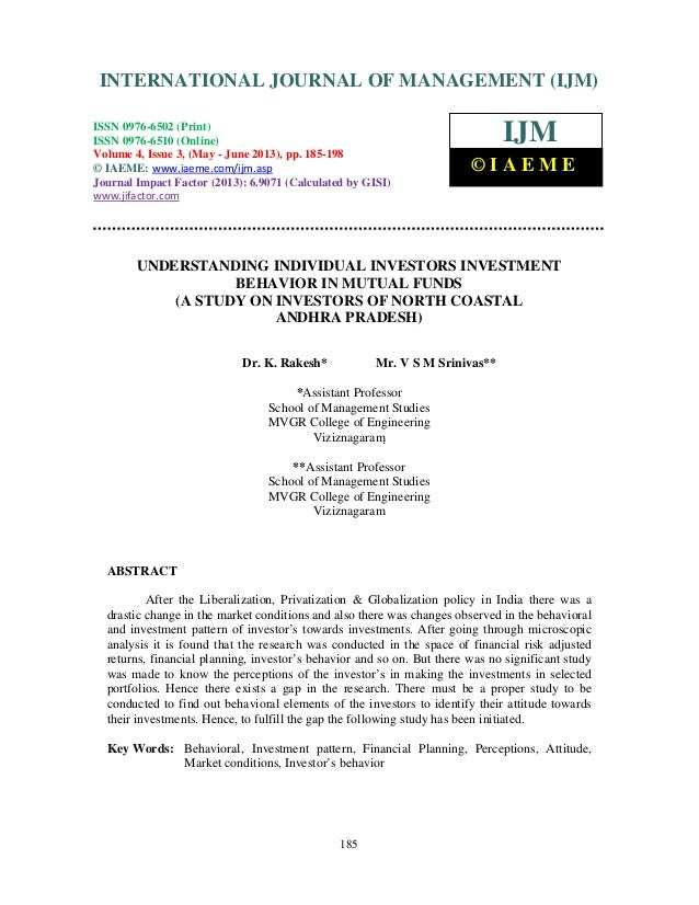 mutual funds research papers Abstract:objective- this paper makes an attempt to identify factors affecting  choice of investors in relation to mutual funds investment in india research.