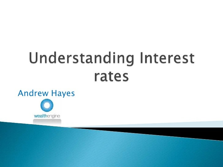 Understanding Interest Rates June 2010