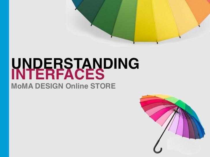 UNDERSTANDINGINTERFACESMoMA DESIGN Online STORE