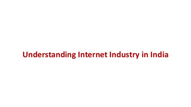 Understanding Internet Industry in India