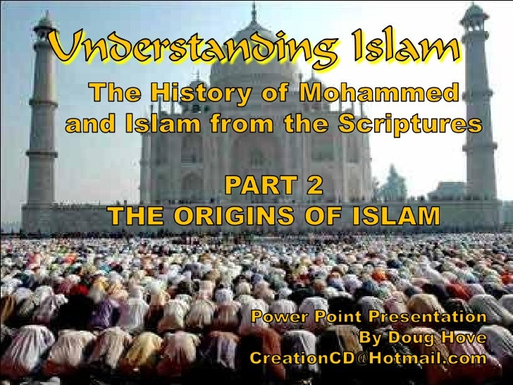 Understanding Islam Part 2 The Origins Of Islam