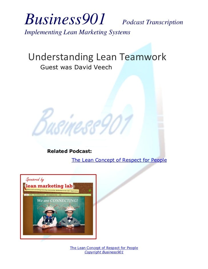 Business901                      Podcast TranscriptionImplementing Lean Marketing Systems Understanding Lean Teamwork     ...