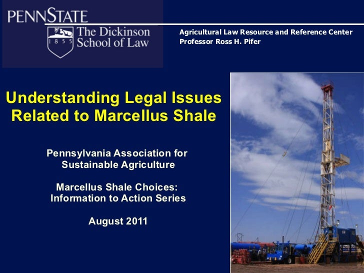 Understanding Legal Issues Related to Marcellus Shale by Ross H. Pifer