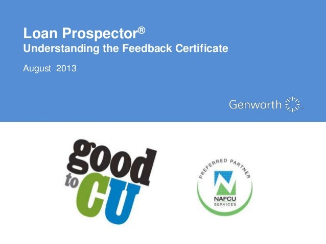 Genworth Financial: Slides for Understanding Freddie Mac's Loan Prospector Feedback Certificate (Recorded Webinar)