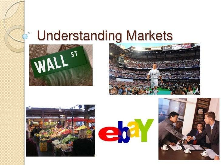 Understanding Markets<br />