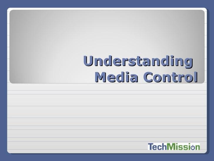 Understanding Media Control
