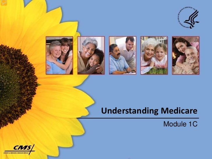 Understanding Medicare              Module 1C