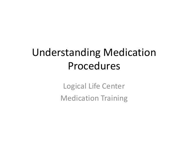 Understanding Medication Procedures Logical Life Center Medication Training