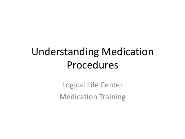 Understanding medication procedures