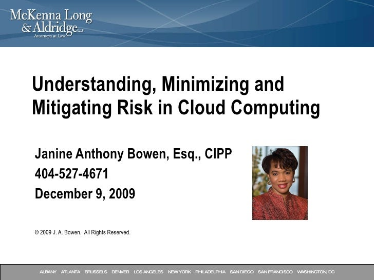 Janine Anthony Bowen, Esq., CIPP 404-527-4671 December 9, 2009  © 2009 J. A. Bowen.  All Rights Reserved. Understanding, M...