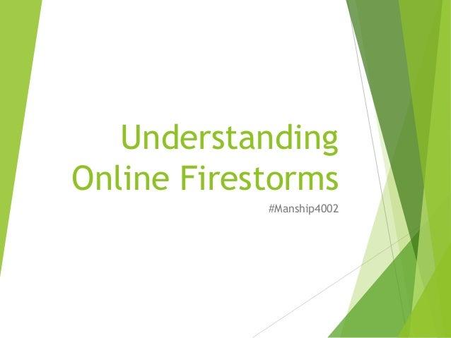 Understanding Online Firestorms #Manship4002