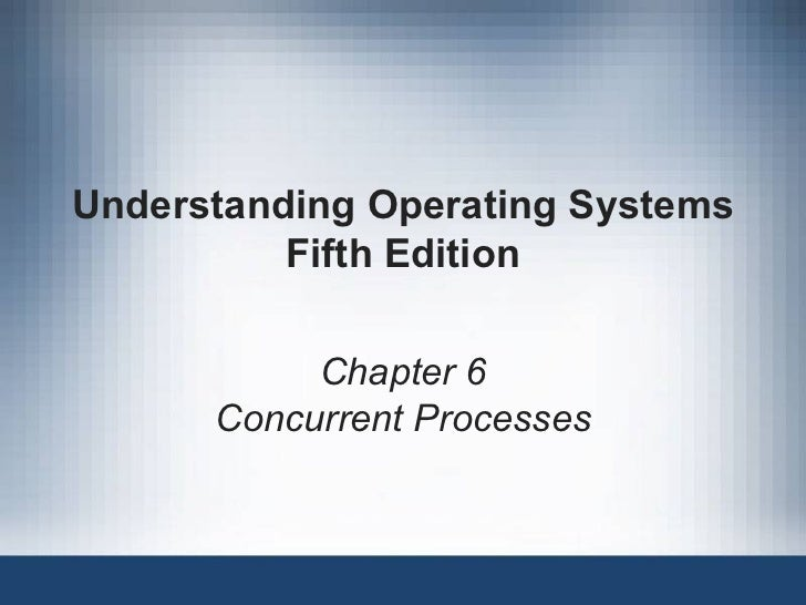 Understanding operating systems 5th ed ch06