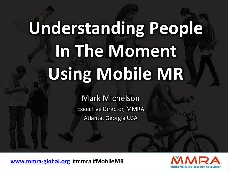 Understanding People        In The Moment       Using Mobile MR                       Mark Michelson                     E...