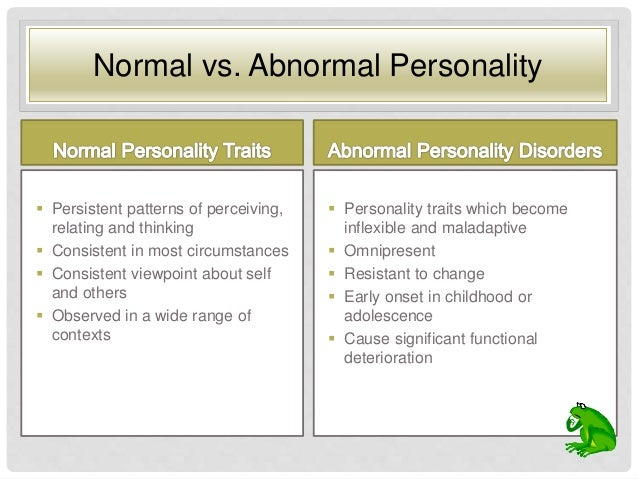 abnormal personality overview •what is abnormal behavior •what is the difference between abnormal behavior and a psychological disorder •what causes abnormal behavior •theories about.