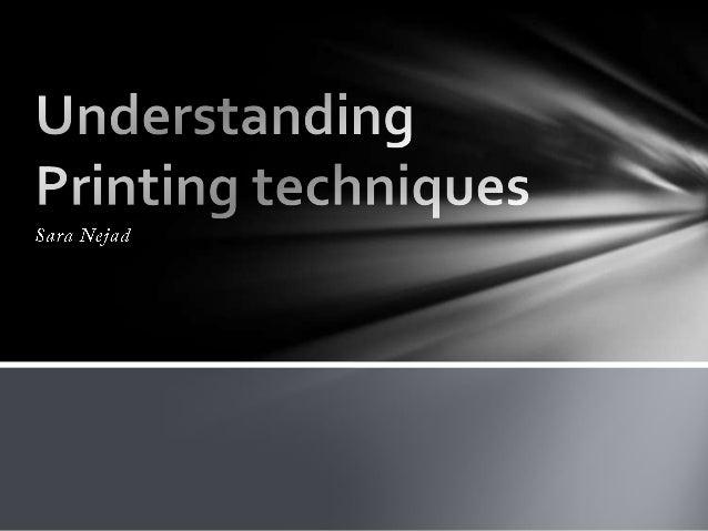 Understanding printing techniques