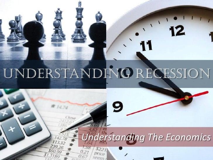 Understanding Recession