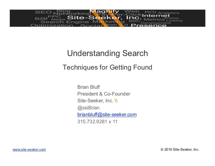 Understanding Search                       Techniques for Getting Found                            Brian Bluff            ...