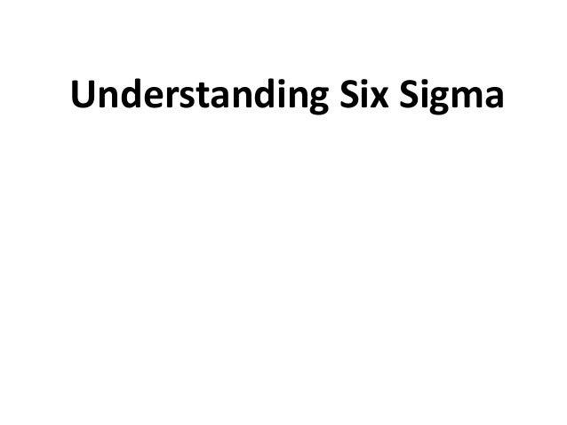 Understanding Six Sigma