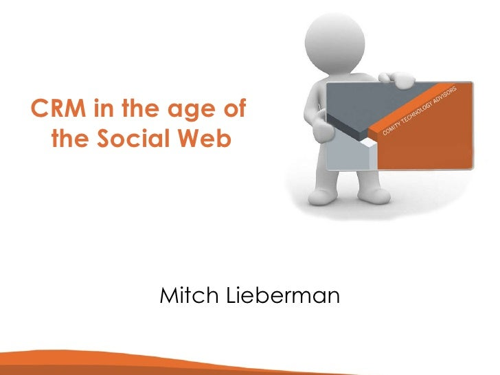CRM in the age of  the Social Web Mitch Lieberman