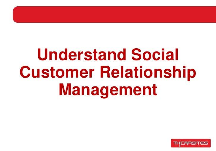 Understanding Social Customer Relationship Management