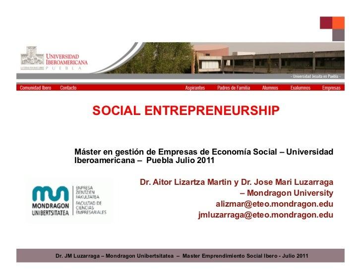 SOCIAL ENTREPRENEURSHIP      Máster en gestión de Empresas de Economía Social – Universidad      Iberoamericana – Puebla J...