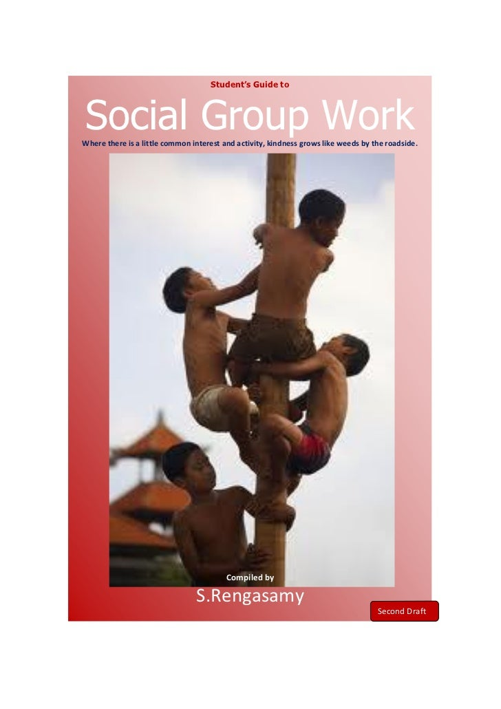 Student's Guide toSocial Group WorkWhere there is a little common interest and activity, kindness grows like weeds by the ...