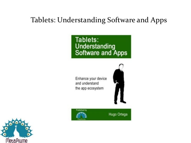 Tablets:Understanding Software and Apps