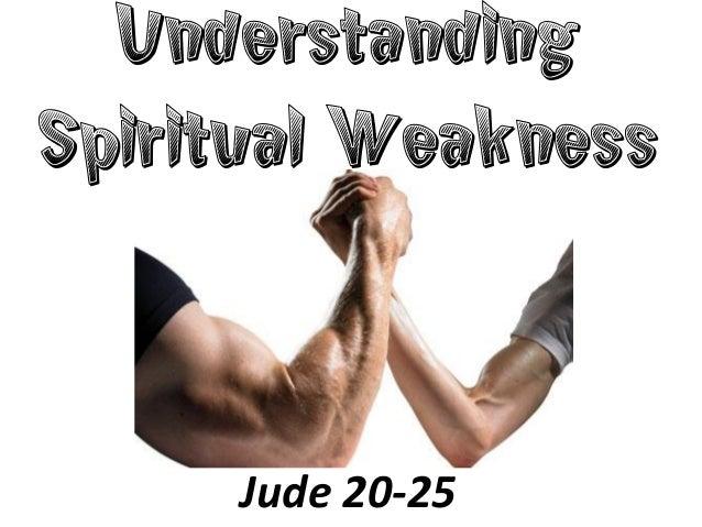 Understanding Spiritual Weakness Jude 20-25