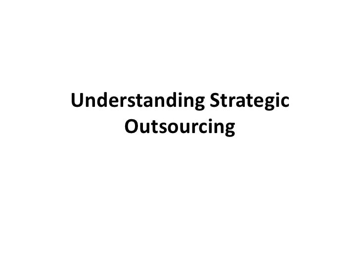 Understanding strategic outsourcing