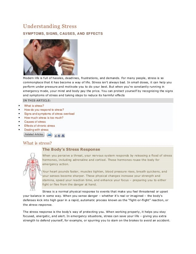Understanding Stress    SYMPTOMS, SIGNS, CAUSES, AND EFFECTS    Modern life is full of hassles, deadlines, frustrations, a...