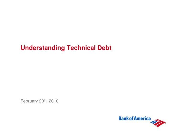 Understanding Technical DebtFebruary 20th, 2010