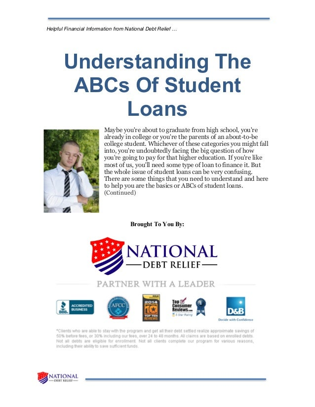 Helpful Financial Information from National Debt Relief … Understanding The ABCs Of Student Loans Maybe you're about to gr...