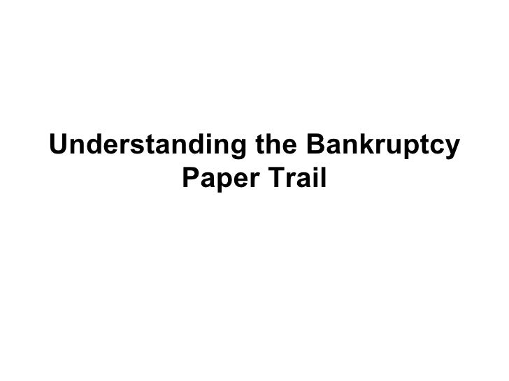 Understanding the Bankruptcy Paper Trail