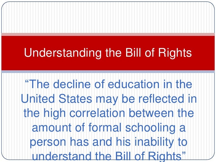 """Understanding the Bill of Rights """"The decline of education in theUnited States may be reflected inthe high correlation bet..."""