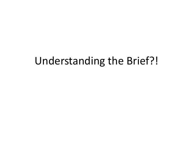 Understanding the brief   lesson 1