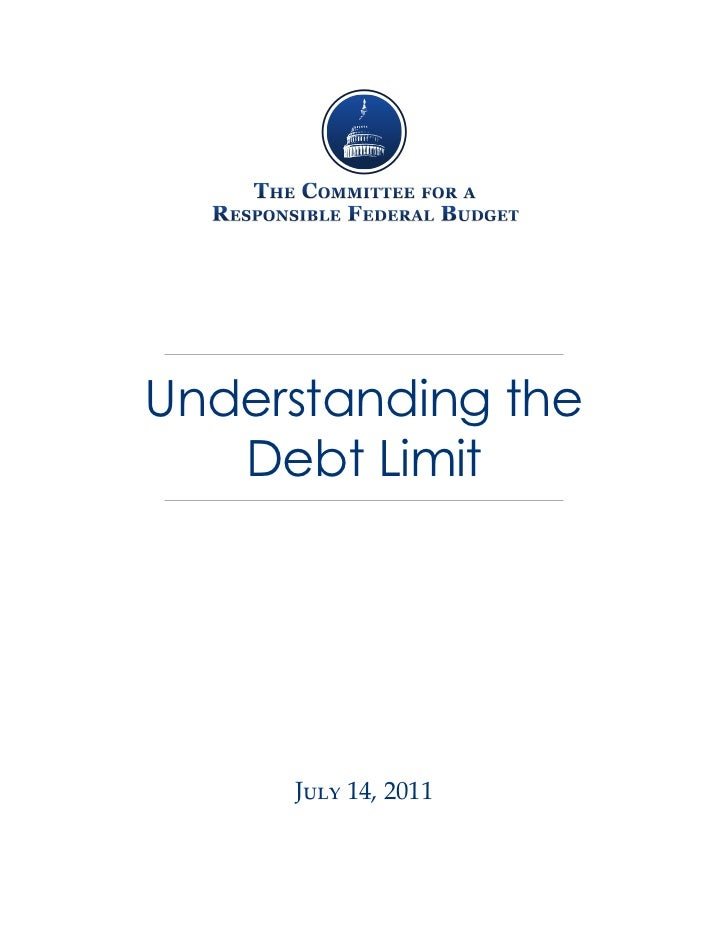 Understanding the   Debt Limit     July 14, 2011
