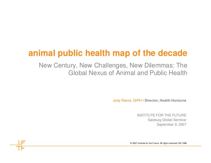 animal public health map of the decade  New Century, New Challenges, New Dilemmas: The          Global Nexus of Animal and...