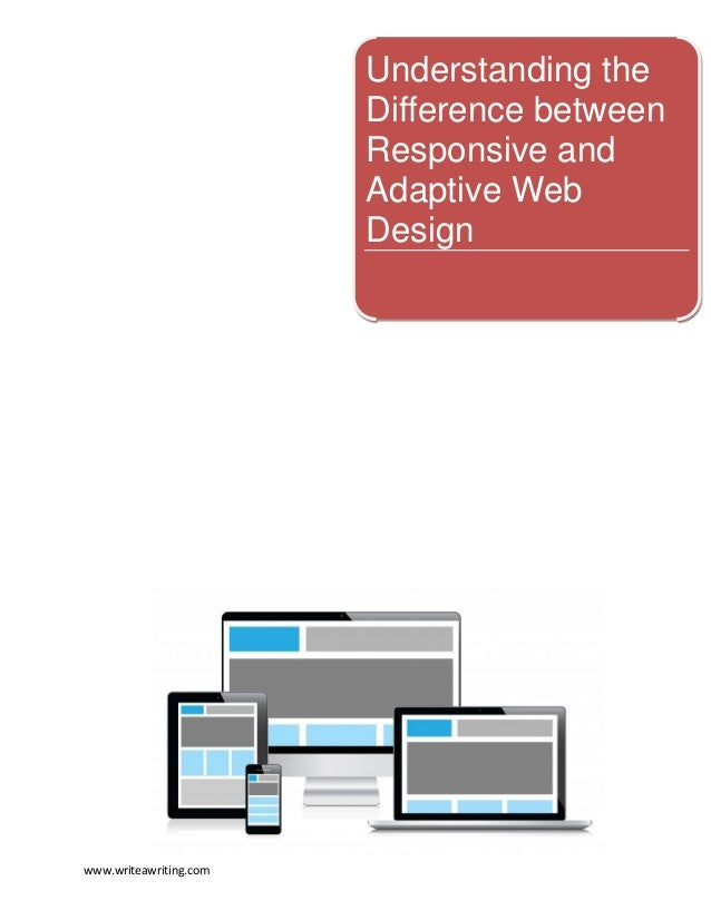 Understanding the Difference between Responsive and Adaptive Web Design  www.writeawriting.com