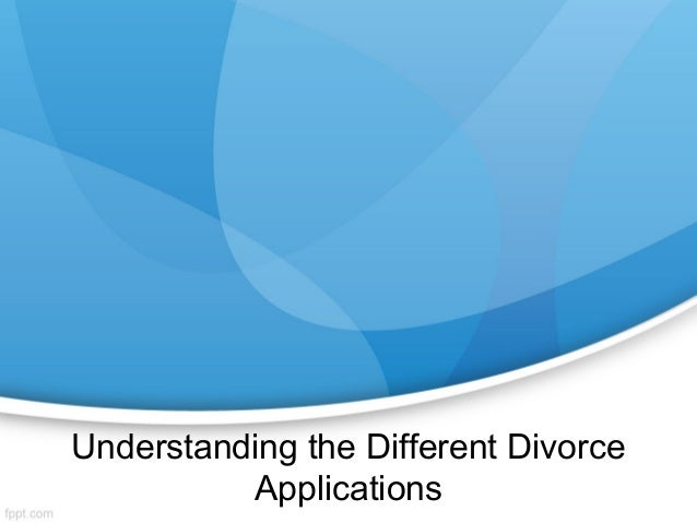 Understanding the different divorce applications