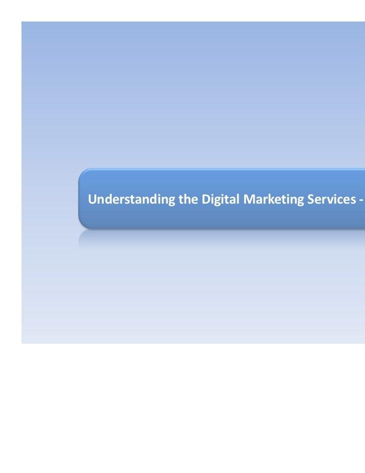 Understanding  the digital marketing services  2011