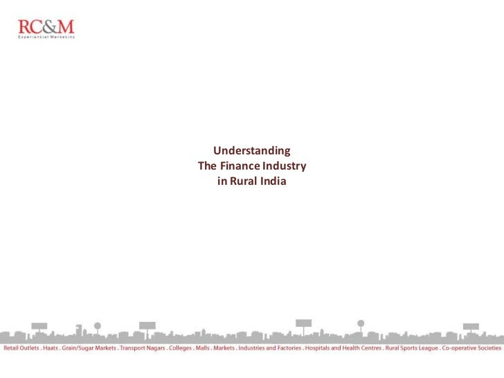 Understanding the Finance Industry in Rural India PPT | RC&M India Experiential Rural Marketing Firm