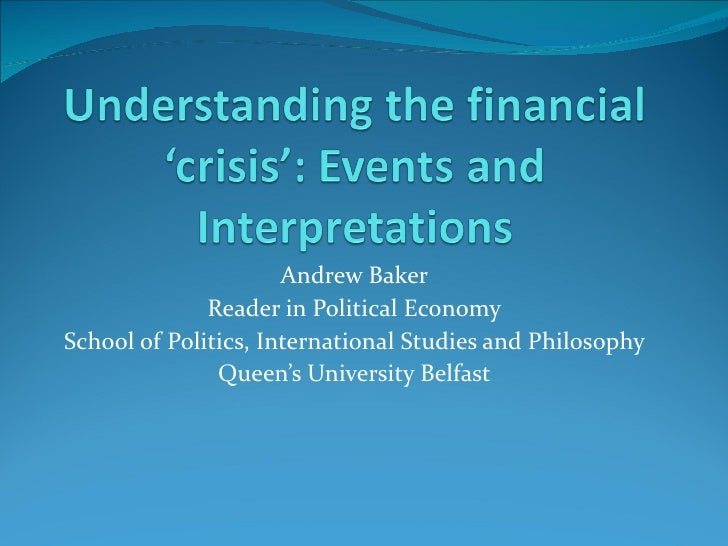 Andrew Baker Reader in Political Economy School of Politics, International Studies and Philosophy Queen's University Belfast
