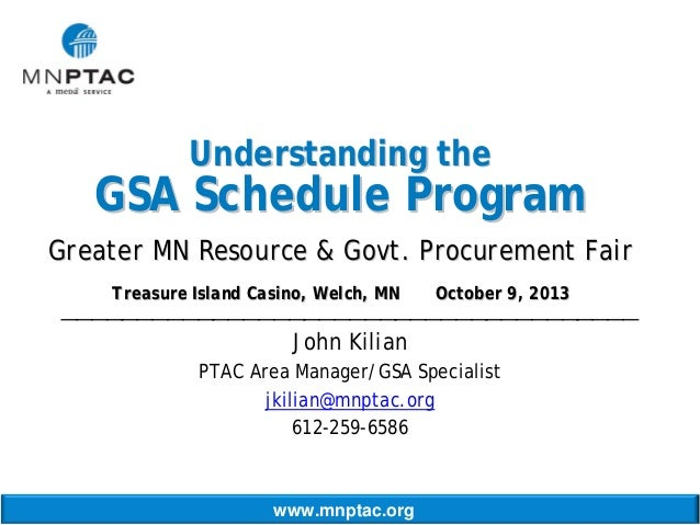 Understanding the  GSA Schedule Program Greater MN Resource & Govt. Procurement Fair Treasure Island Casino, Welch, MN  Oc...