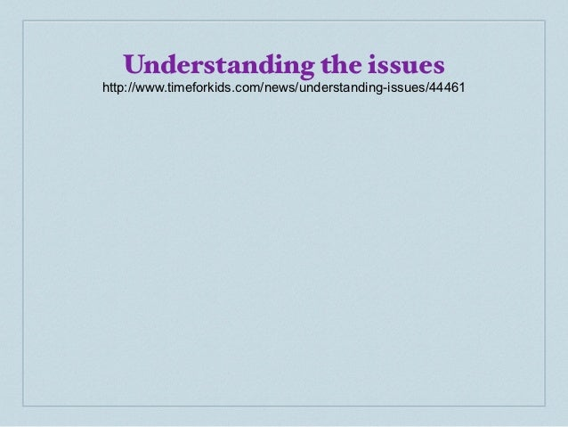 Understanding the issues