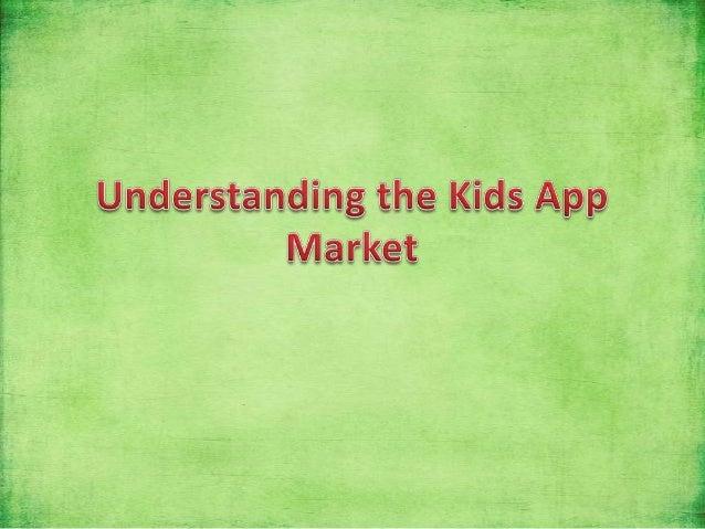 Understanding The Kids App Market