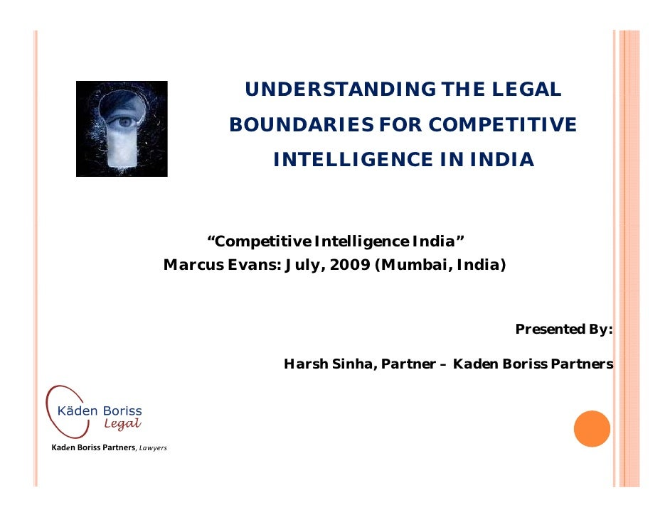 Understanding The Legal Boundaries For Competitive Intelligence In India 9th July 2009 [Compatibility Mode]