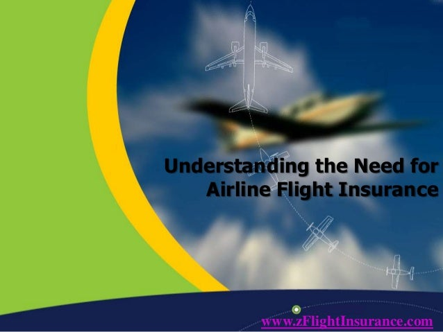 Understanding the Need for Airline Flight Insurance www.zFlightInsurance.com