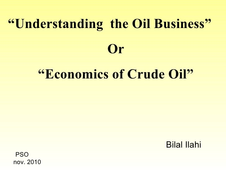 Understanding the oil business PSO