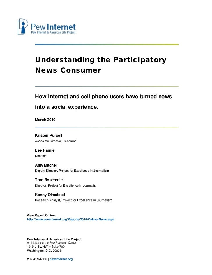 Understanding the Participatory      News Consumer      How internet and cell phone users have turned news      into a soc...